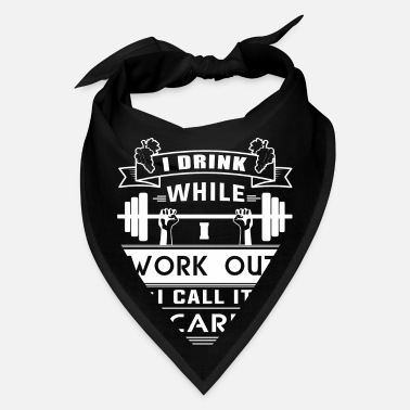 Out I Drink While I Work Out T Shirt - Bandana