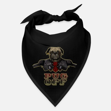 Pug Off - Angry Pug with Gun - Bandana