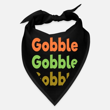 Holidays Gobble Gobble Gobble Funny Thanksgiving Christmas - Bandana