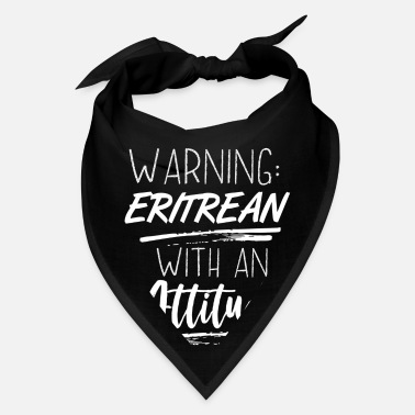 Country Warning: Eritrean With An Attitude - Bandana