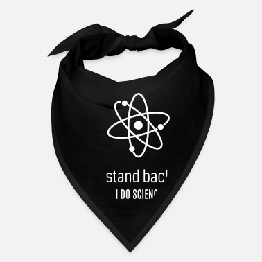 Chemistry Stand Back I Do Science - Funny Atom T-Shirt - Bandana