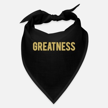 GREATNESS - T-Shirt - Bandana