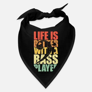 Band Bass Player Gift LIFE IS BETTER WITH A BASS PLAYER - Bandana