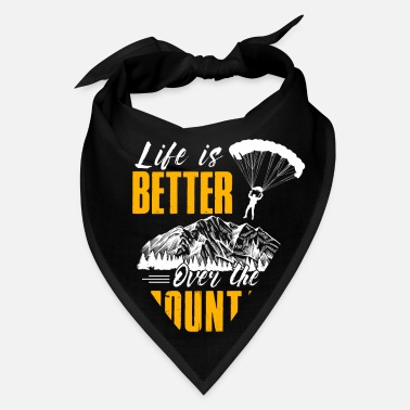 Extreme Spor Life Is Better Over The Mountains Paraglide - Bandana