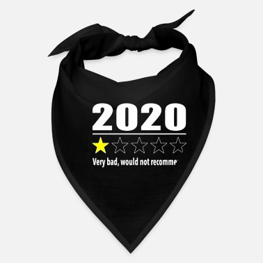 Funny 2020 1 Star Review -2020 Very Bad - Bandana