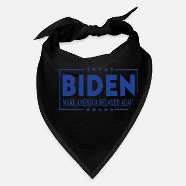 Make America Relaxed Again - Joe Biden 2020 - Bandana