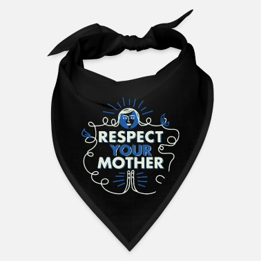 Respect your Mother - Bandana