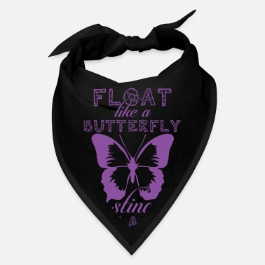 Float Like A Butterfly Sting Like A Bee Float like a butterfly sting like a bee! - Bandana