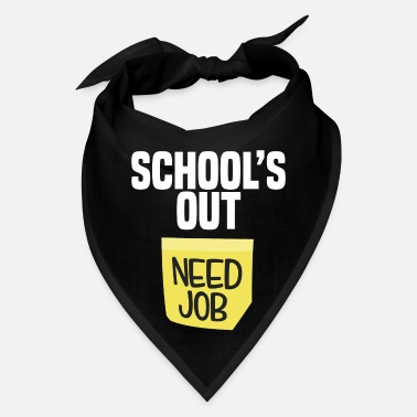 First School Is Out Need Job Funny Last Day School Shirt Teacher - Bandana