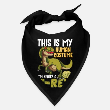 This Is My Human Costume I'm Really A TRex - Bandana
