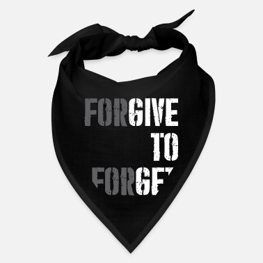To Forget Forgive To Forget - Bandana