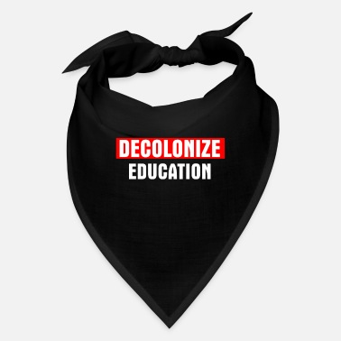Education Culture Decolonize Education - Bandana