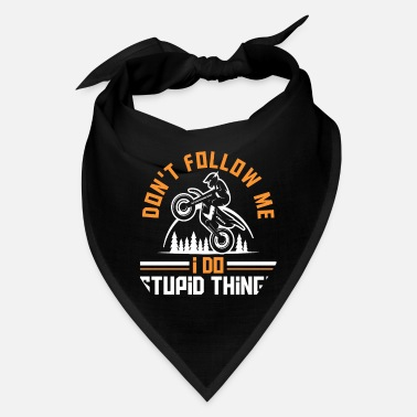 Sit Motocross Don't Follow Me Motocross Rider Gift - Bandana