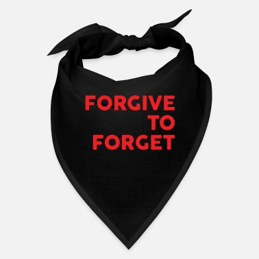 Forgetful Forgive To Forget - Bandana
