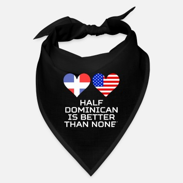 Republic Half Dominican Is Better Than None - Bandana