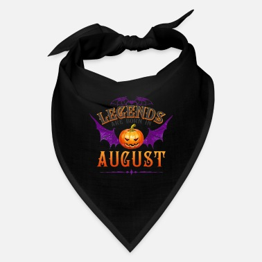 Are Born In August Legends Are Born In August - Bandana