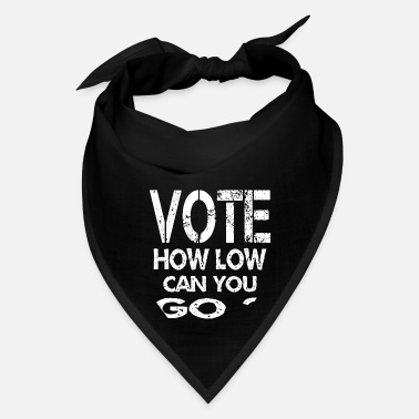 Vote How Low Can You Go Retro Election Day - Bandana