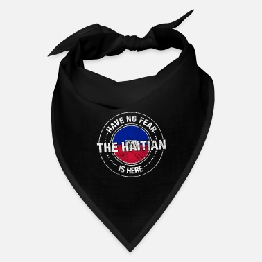 Made In Haiti Have No Fear The Haitian Is Here - Bandana