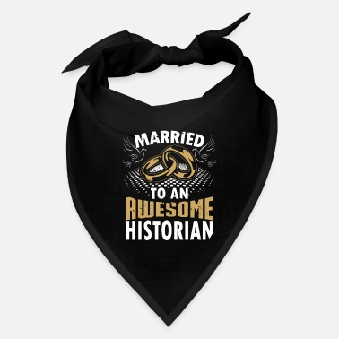 Married To An Awesome Married To An Awesome Historian - Bandana
