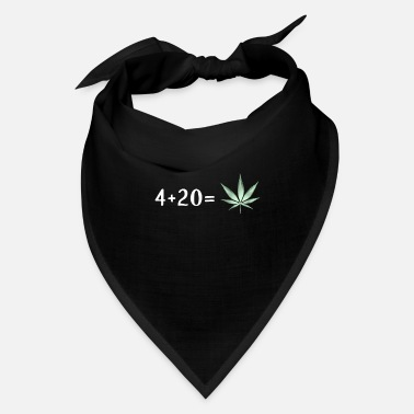 4 + 20 is Cannabis Lover Stoners Birthday Gift - Bandana
