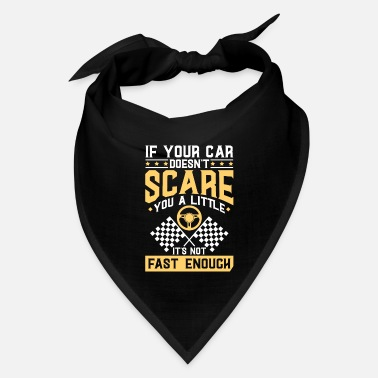 Drive Go By Car If your Car doesn't scare you a little | racer - Bandana