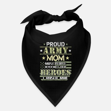 Proud Army Mom I Raised My Heroes Camouflage Graph - Bandana