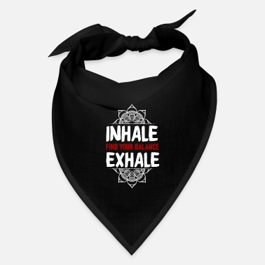 Meditation Inhale exhale Dog yoga dont hate mediate namaste - Bandana