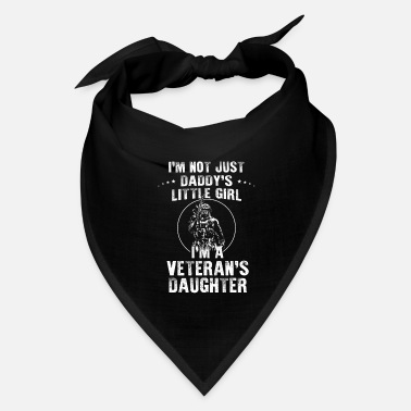 Army I'm Veteran's Daughter Not Just Daddy's Little - Bandana