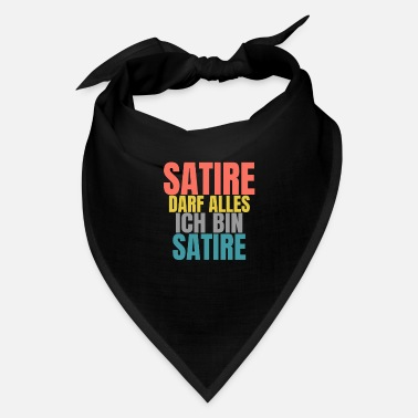 Satire Satire Can Do Anything Funny Saying Satire - Bandana