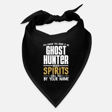 Record You know you made it as ghost hunter paranormal - Bandana