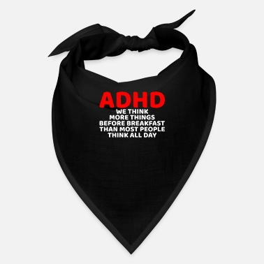 Adhd Awareness Funny ADHD Awareness - Bandana