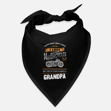 Motorcycles Grandpa - There aren't many things - Bandana