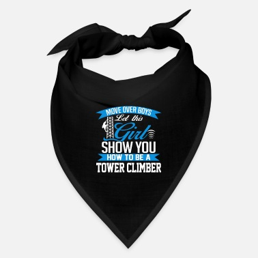 Tower climber - Show you how to be a tower climber - Bandana