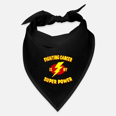 Fight Fighting Cancer Is My Super Power - Bandana