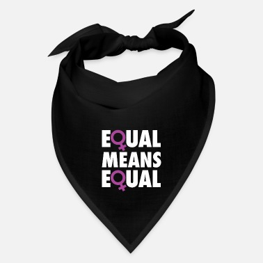Equalizer Equal Means Equal - Bandana