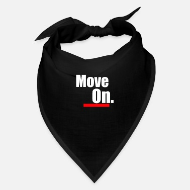 Move Move on - Bandana