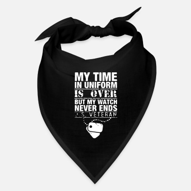 Usa my time in uniform is over veteran gift - Bandana