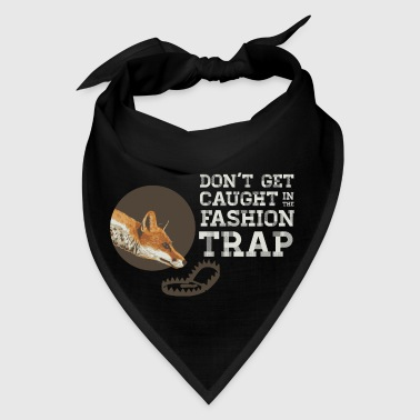 Don't Get Caught in the Fashion Trap - Bandana