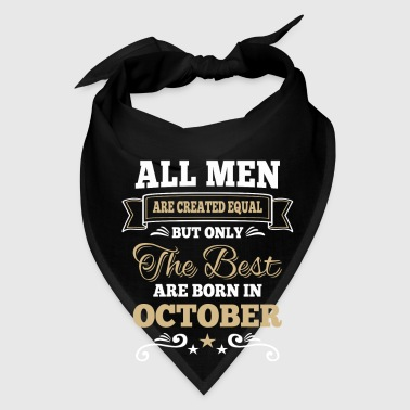 Men created equal the best are born in october  - Bandana