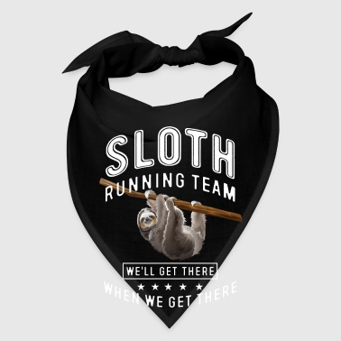 Sloth running team we'll get there when we get  - Bandana