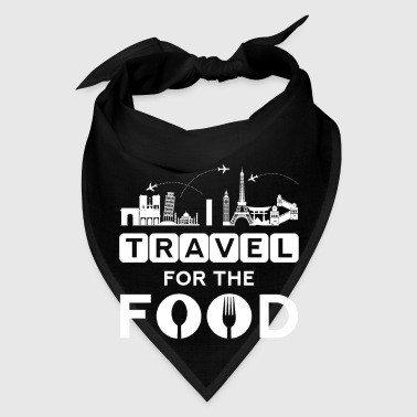 I travel for the food - cook world traveller - Bandana