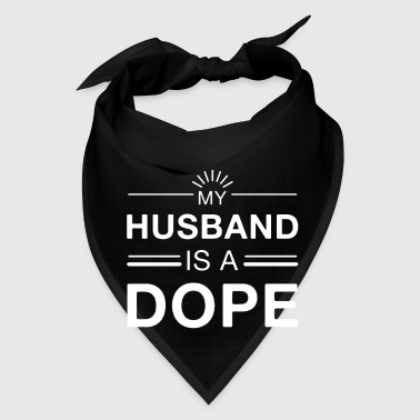 My husband is a Dope - mothers day - Bandana