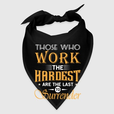 Work the Hardest - Bandana
