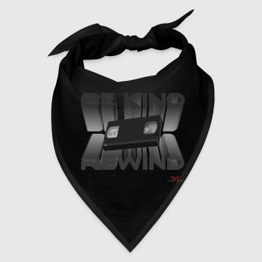 Be Kind Rewind ver. 8 - Bandana
