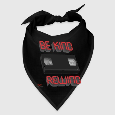 Be Kind Rewind ver. 9 - Bandana
