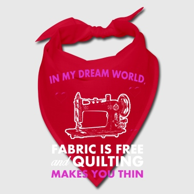 In my dream fabric is free - Bandana