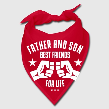 Father and Son best friends for life - Bandana