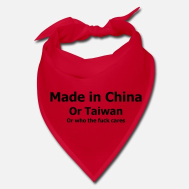 China made in china, taiwan, who the fuck cares (black) - Bandana