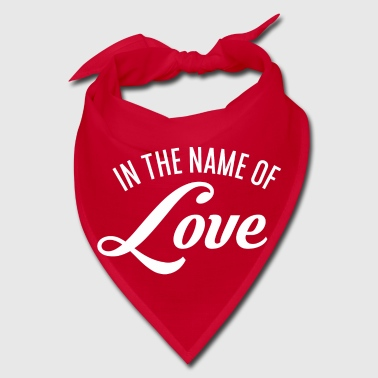 In the name of Love - Bandana