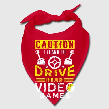 Caution I learn to drive through video games - Bandana